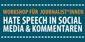 "Workshop ""Der tägliche Hass – Hate Speech In Social Media"" für Journalist*innen"""